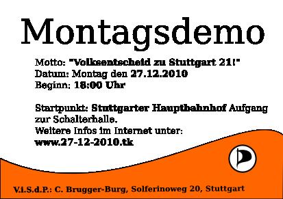 http://wiki.piratenpartei.de/wiki/images/8/81/Montagsdemo_flyer_27_12_2010.png